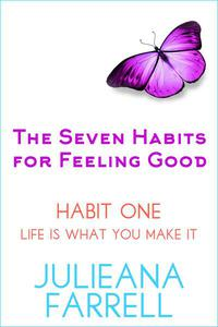 The Seven Habits - Habit One - Life is What You Make It