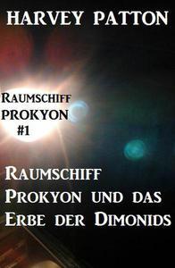 Raumschiff Prokyon und das Erbe der Dimonids  Raumschiff Prokyon #1