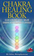 The Chakra Healing Book - Clear & Balance Your 7 Major Chakras with Gemstones & Crystals