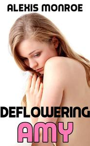 Deflowering Amy (First Time Sex Erotica)