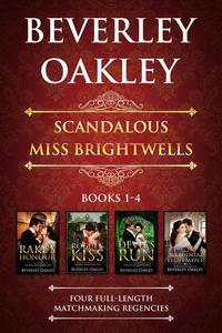 Scandalous Miss Brightwells Books 1-4