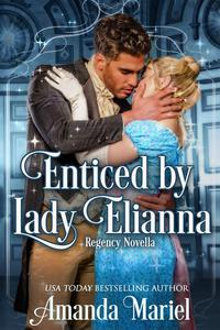 Enticed by Lady Elianna