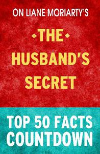 The Husband's Secret - Top 50 Facts Countdown