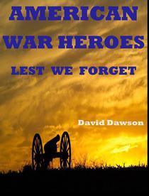 American War Heroes: Lest We Forget
