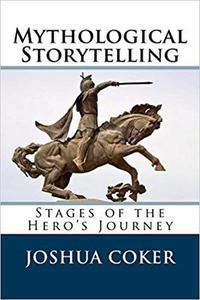 Mythological Storytelling: Classic Stages Of The Hero's Journey