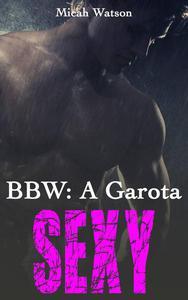 BBW: A Garota Sexy