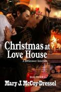 Christmas at Love House: A Bittersweet Interlude