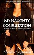 My Naughty Consultation: A Short Sex Story in the Lawyer's Office