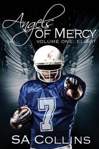 Angels of Mercy - Volume One: Elliot
