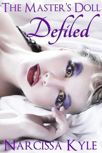 The Master's Doll Defiled (Rough Sex BDSM Erotica)