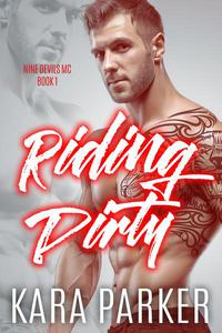Riding Dirty: A Bad Boy Motorcycle Club Romance