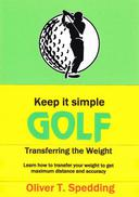 Keep it Simple Golf - Transferring the Weight