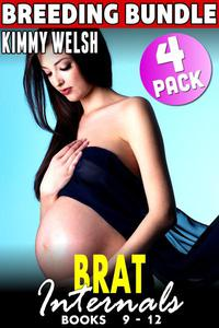 Brat Internals Breeding Bundle : Books 9 - 12 (Breeding Erotica First Time Erotica Virgin Erotica Age Gap Erotica Collection)