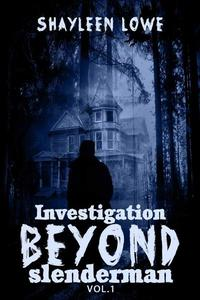 Investigation Beyond : Slenderman
