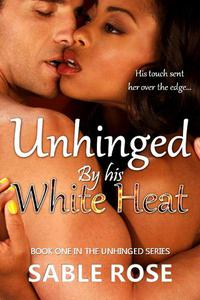 Unhinged by His White Heat