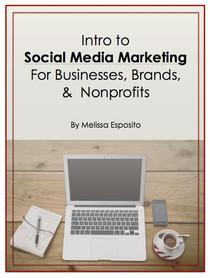 Intro to Social Media Marketing for Businesses, Brands, and Nonprofits