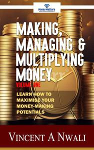 Making, Managing & Multiplying Money
