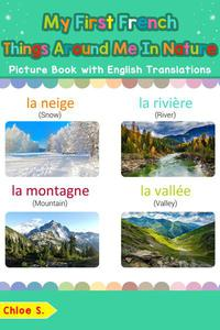 My First French Things Around Me in Nature Picture Book with English Translations