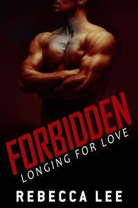 Forbidden: Longing for Love