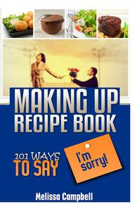 "Make Up Recipes Book - 101 Ways to Say ""I'm sorry!"""