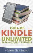 Guía de Kindle Unlimited para autores y editores