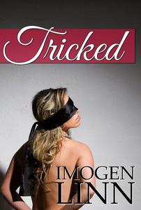 Tricked (Blindfolded, Tied & Taken)