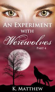 An Experiment with Werewolves: Part 4