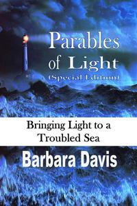 Parables of Light (Special Edition): Bringing Light to a Troubled Sea