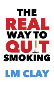 The Real Way to Quit Smoking