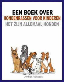 Een boek over hondenrassen voor kinderen: Het zijn allemaal honden