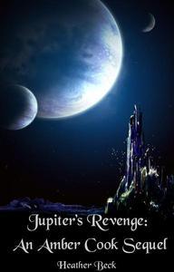 Jupiter's Revenge: An Amber Cook Sequel
