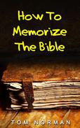 How To Memorize Bible Verses: Memorizing Bible Verses In Minutes