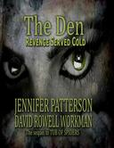 The Den  -Revenge Served Cold
