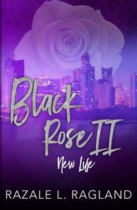 Black Rose New Life