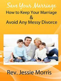 Save Your Marriage – How to Keep Your Marriage and Avoid Any Messy Divorce