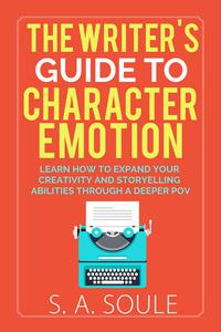 The Writer's Guide to Character Emotion