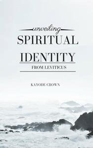 Unveiling Spiritual Identity From Leviticus