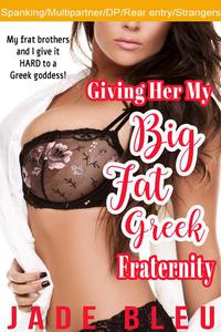 Giving Her My Big Fat Greek Fraternity