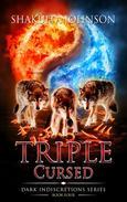 Dark Indiscretions: Triple Cursed