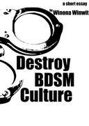 Destroy BDSM Culture
