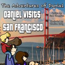 The Adventures of Daniel: Daniel Visits San Francisco