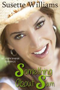 Something About Sam (An Inspirational Novel)