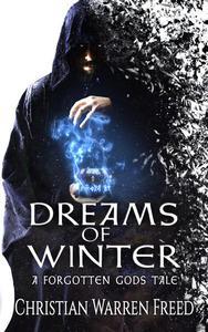 Dreams of Winter: A Forgotten Gods Tale