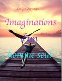 Imaginations d'un Homme seul
