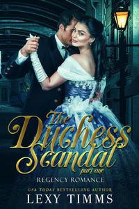 The Duchess Scandal - Part 1