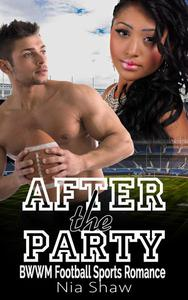 After the Party - BWWM Bad Boy Football Sports Romance