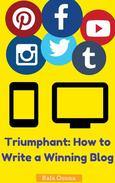 Triumphant: How to Write a Winning Blog