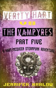 Verity Hart Vs The Vampyres: Part Five