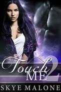 Touch Me: Part 2