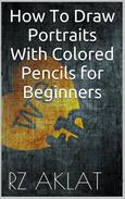 How To Draw Portraits With Colored Pencils for Beginners